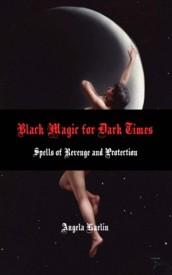 Black Magic for Dark Times: Spells of Revenge and Protection