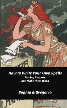 How to Write Your Own Spells for Any Purpose and Make Them Work