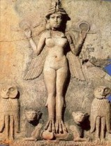 Sumerian Innana, Akkadian Ishtar or possibly Hebrew Lillith