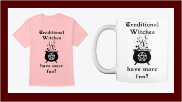 Traditional Witches Have More Fun - Shirts, Mugs, and Gifts